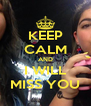 KEEP CALM AND I WILL MISS YOU - Personalised Poster A4 size