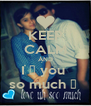 KEEP CALM AND I ♡ you  so much ♥  - Personalised Poster A4 size