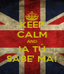 KEEP CALM AND IA TÚ SABE' MA! - Personalised Poster A4 size