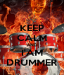KEEP CALM AND I'AM DRUMMER - Personalised Poster A4 size
