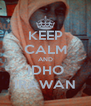 KEEP CALM AND IDHO IRAWAN - Personalised Poster A4 size
