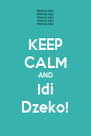 KEEP CALM AND Idi Dzeko! - Personalised Poster A4 size