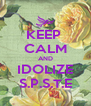 KEEP  CALM AND IDOLIZE S.P.S.T.E - Personalised Poster A4 size
