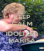 KEEP CALM AND IDOLIZED MARISA - Personalised Poster A4 size