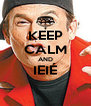 KEEP CALM AND IEIÉ  - Personalised Poster A4 size