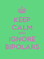 KEEP CALM AND IGNORE BIPOLARS - Personalised Poster A4 size