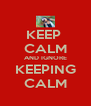 KEEP  CALM AND IGNORE KEEPING CALM - Personalised Poster A4 size