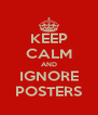 KEEP CALM AND IGNORE POSTERS - Personalised Poster A4 size