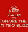KEEP CALM AND IGNORE THE  MANTI TE'O BLIZZARD - Personalised Poster A4 size
