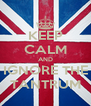 KEEP CALM AND IGNORE THE TANTRUM - Personalised Poster A4 size