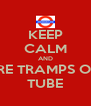 KEEP CALM AND IGNORE TRAMPS ON THE TUBE - Personalised Poster A4 size