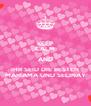KEEP CALM AND IHR SEID DIE BESTEN MARIAMA UND SELINAY - Personalised Poster A4 size