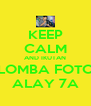 KEEP CALM AND IKUTAN LOMBA FOTO ALAY 7A - Personalised Poster A4 size