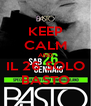 KEEP CALM AND IL 26 SOLO BASTO - Personalised Poster A4 size