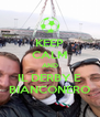 KEEP CALM AND IL DERBY E BIANCONERO - Personalised Poster A4 size