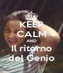 KEEP CALM AND Il ritorno del Genio - Personalised Poster A4 size