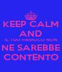 KEEP CALM AND IL TUO PARROCO NON NE SAREBBE CONTENTO - Personalised Poster A4 size