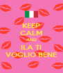 KEEP CALM AND ILA TI VOGLIO BENE - Personalised Poster A4 size