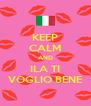 KEEP CALM AND ILA TI VOGLIO BENE - Personalised Poster A4 size