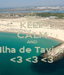 KEEP CALM AND Ilha de Tavira <3 <3 <3 - Personalised Poster A4 size