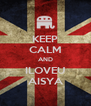 KEEP CALM AND ILOVEU AISYA - Personalised Poster A4 size