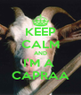 KEEP CALM AND I'M A  CAPRAA - Personalised Poster A4 size