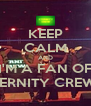 KEEP CALM AND I'M A FAN OF ETERNITY CREW!!! - Personalised Poster A4 size