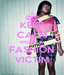 KEEP CALM AND I'M A FASHION VICTIM - Personalised Poster A4 size