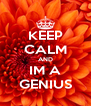 KEEP CALM AND IM A GENIUS - Personalised Poster A4 size