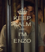 KEEP CALM AND I'M ENZO - Personalised Poster A4 size