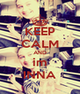 KEEP CALM AND im INNA - Personalised Poster A4 size