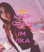 KEEP CALM AND IM VIKA - Personalised Poster A4 size