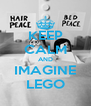 KEEP CALM AND IMAGINE LEGO - Personalised Poster A4 size