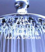 KEEP CALM AND IMMA TAKE A SHOWER - Personalised Poster A4 size