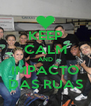 KEEP CALM AND IMPACTO DAS RUAS - Personalised Poster A4 size