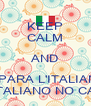 KEEP CALM AND IMPARA L'ITALIANO NELL'ITALIANO NO CAMPUS - Personalised Poster A4 size