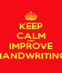 KEEP CALM AND IMPROVE HANDWRITING - Personalised Poster A4 size