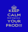 KEEP CALM And Improve  YOUR PROD!!! - Personalised Poster A4 size