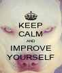 KEEP CALM AND IMPROVE YOURSELF - Personalised Poster A4 size