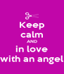 Keep calm AND in love with an angel - Personalised Poster A4 size