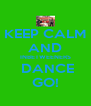KEEP CALM AND INBETWEENERS  DANCE GO! - Personalised Poster A4 size