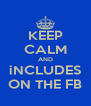 KEEP CALM AND iNCLUDES ON THE FB - Personalised Poster A4 size