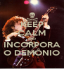 KEEP CALM AND INCORPORA O DEMÔNIO - Personalised Poster A4 size