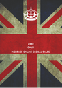 KEEP CALM AND INCREASE ONLINE GLOBAL SALES  - Personalised Poster A4 size