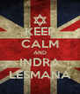KEEP CALM AND INDRA LESMANA - Personalised Poster A4 size