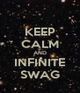 KEEP CALM AND INFINITE SWAG - Personalised Poster A4 size