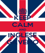 KEEP CALM AND INGLESE GAVEMO - Personalised Poster A4 size