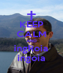 KEEP CALM AND ingRoia ingoia - Personalised Poster A4 size