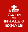 KEEP CALM AND INHALE & EXHALE - Personalised Poster A4 size