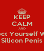 KEEP CALM AND Inject Yourself With Silicon Penis - Personalised Poster A4 size